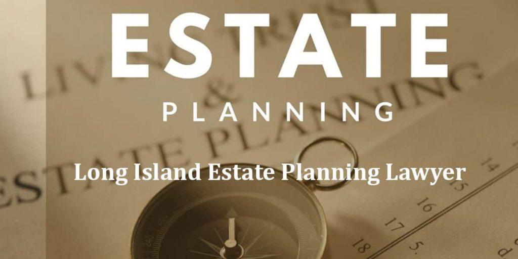 Long Island Estate Planning Lawyer